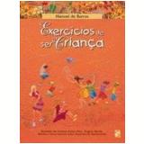 Exercícios de Ser Criança - Manoel de Barros