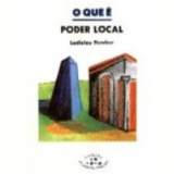 O Que � Poder Local - Ladislau Dowbor