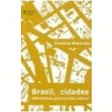 Brasil, Cidades Alternativas para a Crise Urbana 2ª Edição - Erminia Maricato