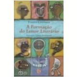 A Formação do Leitor Literário - Teresa Colomer