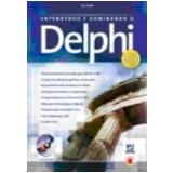 Entendendo e Dominando o Delphi 10ª Edição (c Cd-Rom) - Ivan Hladni