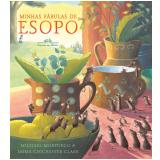 Minhas Fábulas de Esopo - Michael Morpurgo