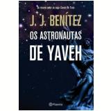 Os Astronautas de Yaveh - Juan José Benítez