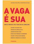 A Vaga É Sua - Ana Estela de Sousa Pinto, Cristina Moreno de Castro