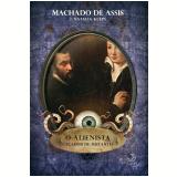 O Alienista Caçador de Mutantes - Machado de Assis, Natalia Klein