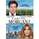 Cadê os Morgan? (DVD) - Hugh Grant, Sarah Jessica Parker