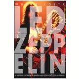 Whole Lotta Led Zeppelin - Jon Bream