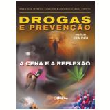 Drogas e Prevenção  - Ana LÚcia Ferreira Cavalieri, Antonio Carlos Egypto