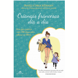 Crianças Francesas Dia a Dia - Pamela Druckerman