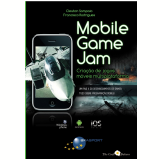 Mobile Game Jam  (Ebook) - Cleuton Sampaio