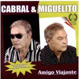 Cabral & Miguelito - Amigo Viajante (CD) - Cabral & Miguelito