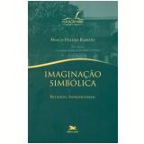 Imaginação Simbólica - Marco Heleno Barreto