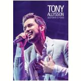 Tony Alisson - Sustenta O Fogo (DVD) - Tony Alisson
