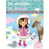 Os Vestidos de Anouk - Éditions Playbac