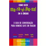 Como Dizer Ma-ra-vi-lho-sa! em Oito Línguas