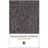 Acupuntura Urbana - Jaime Lerner