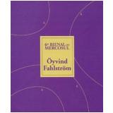 Öyvind Fahlström - Gabriel Pérez-Barreiro, Antonio Sérgio Bessa