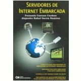 Servidores de Internet Embarcada - Fernanda Caetano Cardoso, Alejandro Rafael Garcia Ramirez