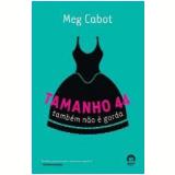 Tamanho 44 Também Não É Gorda - Meg Cabot
