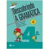 Descobrindo a Gramática - 4º Ano - Gilio, Gildete, Geonice