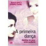 A Primeira Dança - Barbara Grier, Christine Cassidy