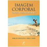 Imagem Corporal Conceito e Desenvolvimento - Maria da ConsolaÇÃo F. Tavares