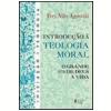 Introdu��o � Teologia Moral o Grande Sim de Deus � Vida