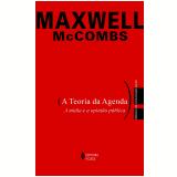 A Teoria da Agenda - Maxwell McCombs