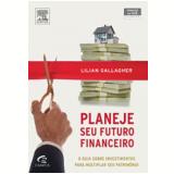 Planeje Seu Futuro Financeiro - Lilian Massena Gallagher
