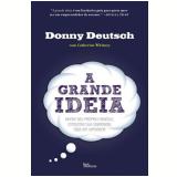 A Grande Idéia - Donny Deutsch