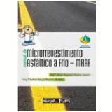Manual de Microrrevestimento Asfáltico a Frio - Jorge Augusto Pereira Ceratti,, Rafael Marçal Martins de Reis