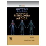 Guyton & Hall - Tratado de Fisiologia Médica - Arthur C. Guyton , John E. Hall