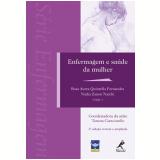 Enfermagem e Saúde da Mulher - Nadia Zanon Narchi, Rosa Aurea Quintella Fernandes