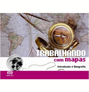 Trabalhando Com Mapas - Introdução À Geografia - Ensino Fundamental II