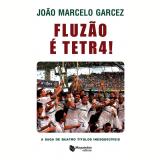 Fluzão é Tetra! - João Marcelo Garcez