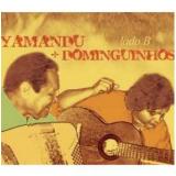 Lado B - Yamandu Costa E Dominguinhos (CD) - Dominguinhos, Yamandu