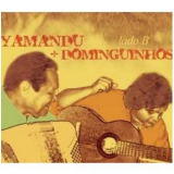 Lado B - Yamandu Costa E Dominguinhos (CD) - Dominguinhos, Yamandu