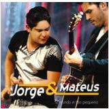 Jorge e Mateus - O Mundo é Tão Pequeno (CD) - Jorge e Mateus
