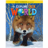 Explore Our World 3 - Workbook + Audio Cd - Rob Sved