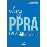 A Gestão Do Ppra Para O Esocial - Armando Campos, Gilson Brito Alves Lima