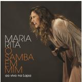 Maria Rita - O Samba em Mim - Ao Vivo na Lapa (CD) - Maria Rita