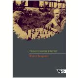 Ensaios Sobre Brecht - Walter Benjamin