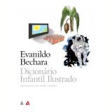 Dicionário Infantil Ilustrado - Evanildo Bechara