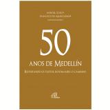 50 Anos de Medellín - Francisco De Aquino Junior (Org.), Manoel Godoy
