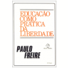 Educao Como Prtica da Liberdade