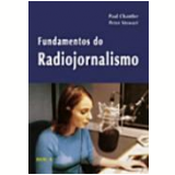 Fundamentos do Radiojornalismo - Peter Stewart, Paul Chantler