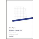 Rumor na Escuta - Luiz Meyer