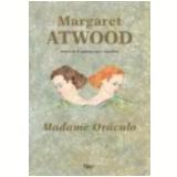 Madame Oráculo - Margaret Atwood