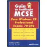 Guia de Certifica��o Mcse para Windows Xp Professional Exame 70-270 - Luciano Vieira de Lima