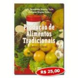 Produção de Alimentos Tradicionais Extensão Rural - Luis Fernando Soares Zuin, Poliana Bruno Zuin